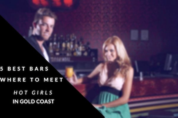 5 Gold Coast Bars Where to Meet Hot Girls